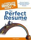 楽天Kobo電子書籍ストアで買える「The Complete Idiot's Guide to the Perfect Resume, 5th EditionGive Your Resume a Professional Makeoverーand Stand Out from the Pack【電子書籍】[ Susan Ireland ]」の画像です。価格は1,899円になります。