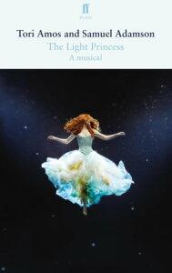 The Light Princess【電子書籍】[ Samuel Adamson ]