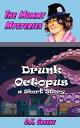 Drunk Octopus: a...
