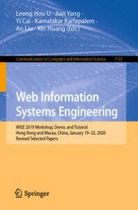 Web Information Systems EngineeringWISE 2019 Workshop, Demo, and Tutorial, Hong Kong and Macau, China, January 19?22, 2020, Revised Selected Papers【電子書籍】