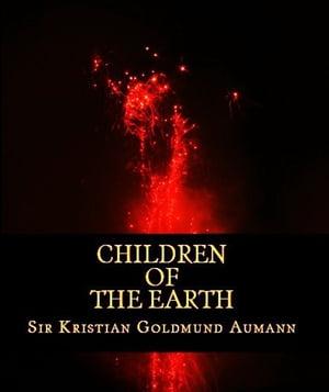 洋書, FICTION & LITERTURE Children of the Earth Sir Kristian Goldmund Aumann