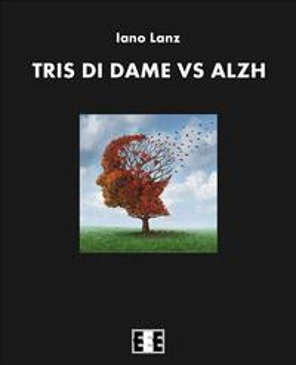 Tris di dame vs Alzh【電子書籍】[ Iano Lanz ]