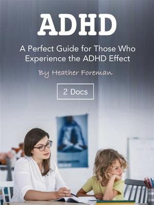 洋書, FAMILY LIFE & COMICS ADHDA Perfect Guide for Those Who Experience the ADHD Effect Heather Foreman