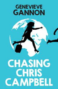 Chasing Chris Campbell【電子書籍】[ Genevieve Gannon ]