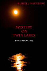 Mystery On Twin LakesA Chief Keplar Case【電子書籍】[ Russell Warnberg ]