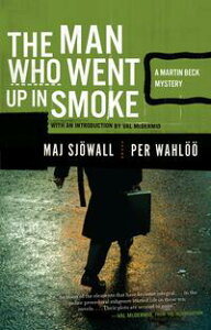 The Man Who Went Up in SmokeA Martin Beck Police Mystery (2)【電子書籍】[ Maj Sjowall ]