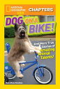 National Geographic Kids Chapters: Dog on a BikeAnd More True Stories of Amazing Animal Talents!【電子書籍】[ Moira Rose Donohue ]