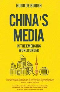 China's Media in the Emerging World Order【電子書籍】[ Hugo De Burgh ]