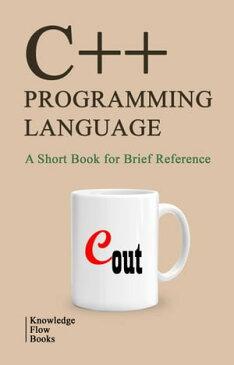 C++ Programming Languageby Knowledge flow【電子書籍】[ Knowledge flow ]