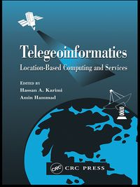 TelegeoinformaticsLocation-Based Computing and Services【電子書籍】
