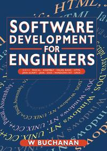 Software Development for EngineersC/C++, Pascal, Assembly, Visual Basic, HTML, Java Script, Java DOS, Windows NT, UNIX【電子書籍】[ William Buchanan ]