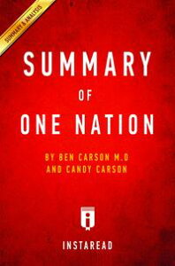 Summary of One Nationby Ben Carson M.D and Candy Carson | Includes Analysis【電子書籍】[ Instaread Summaries ]