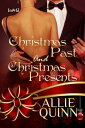 Christmas Past and Christmas Presents【電子書籍】[ Allie Quinn ]