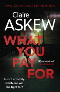 What You Pay ForShortlisted for McIlvanney and CWA Awards【電子書籍】[ Claire Askew ]