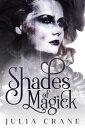楽天Kobo電子書籍ストアで買える「Shades of Magick Daughters of the Craft, #1【電子書籍】[ Julia Crane ]」の画像です。価格は105円になります。