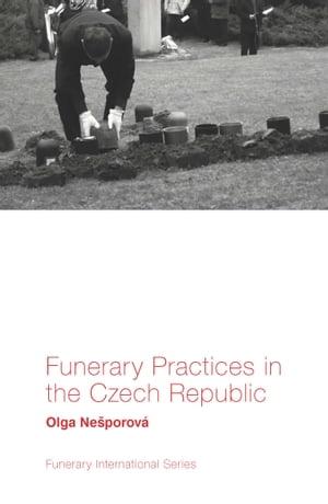 洋書, BUSINESS & SELF-CULTURE Funerary Practices in the Czech Republic Olga Ne?porov?