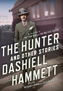 The HunterAnd Other Stories【電子書籍】[ Dashiell Hammett ]
