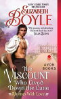 The Viscount Who Lived Down the LaneRhymes With Love【電子書籍】[ Elizabeth Boyle ]