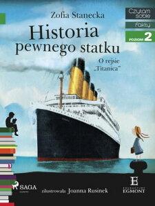 "Historia pewnego statku - O rejsie ""Titanica""【電子書籍】[ Zofia Stanecka ]"