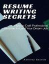 楽天Kobo電子書籍ストアで買える「Resume Writing Secrets: How to Craft Professional Resume to Land Your Dream Job【電子書籍】[ Anthony Ekanem ]」の画像です。価格は606円になります。