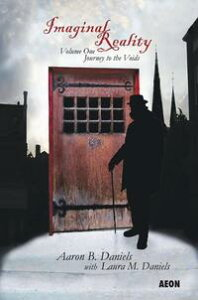 Imaginal RealityJourney to the Voids【電子書籍】[ Aaron B. Daniels ]