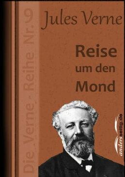 Reise um den MondDie Verne-Reihe Nr. 9【電子書籍】[ Jules Verne ]