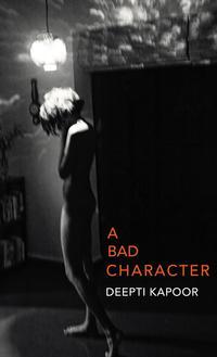 洋書, FICTION & LITERTURE A Bad Character Deepti Kapoor