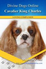 Cavalier King Charles Spaniel【電子書籍】[ Mychelle Klose ][楽天Kobo電子書籍ストア]