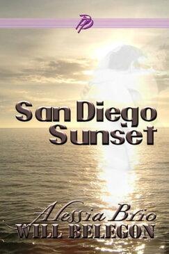San Diego Sunset【電子書籍】[ Alessia Brio ]