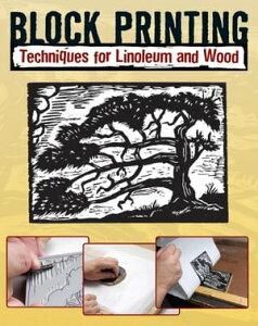 Block PrintingTechniques for Linoleum and Wood【電子書籍】[ Sandy Allison ]