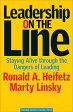 Leadership on the LineStaying Alive Through the Dangers of Leading【電子書籍】[ Marty Linsky ]