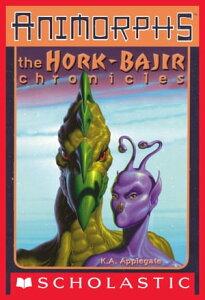 The Hork-Bajir Chronicles (Animorphs)【電子書籍】[ K. A. Applegate ]