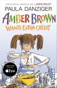 Amber Brown Wants Extra Credit【電子書籍】[ Paula Danziger ]