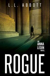 RogueAn International Suspense Thriller【電子書籍】[ L.L. Abbott ]