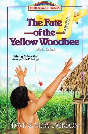 洋書, BOOKS FOR KIDS The Fate of the Yellow WoodbeeNate Saint Dave Jackson