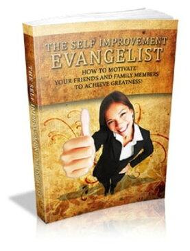 The Self Improvement Evangelist【電子書籍】[ Anonymous ]