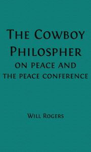 [Will] Rogers-isms (Illustrated)The Cowboy Philosopher on the [WWI] Peace Conference【電子書籍】[ Will Rogers ]