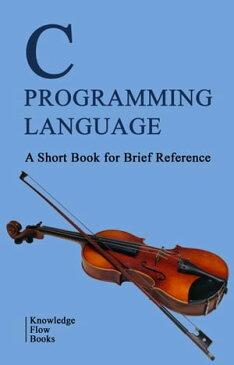 C Programmingby Knowledge flow【電子書籍】[ Knowledge flow ]