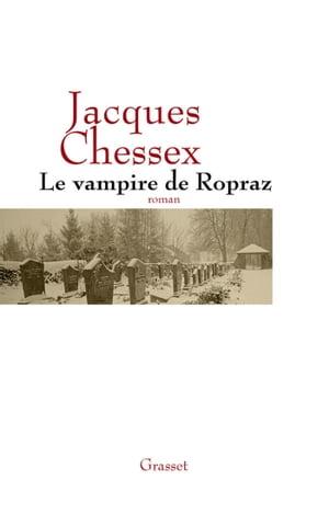 洋書, FICTION & LITERTURE Le vampire de Ropraz Jacques Chessex