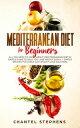 楽天Kobo電子書籍ストアで買える「Mediterranean Diet for Beginners: All you Need to Know About Mediterranean Diet in Simple Guide to Help you Lose Weight Easily. + Simple Recipes for Every Day! Weight Loss Solution!【電子書籍】[ Chantel Stephens ]」の画像です。価格は350円になります。