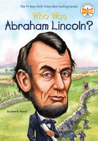 Who Was Abraham Lincoln?【電子書籍】[ Janet B. Pascal ]