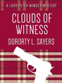 Clouds of Witness【電子書籍】[ Dorothy L. Sayers ]