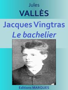 Jacques VingtrasLe bachelier【電子書籍】[ Jules VALL?S ]