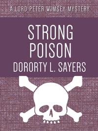 Strong Poison【電子書籍】[ Dorothy L. Sayers ]