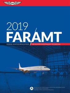 FAR-AMT 2019Federal Aviation Regulations for Aviation Maintenance Technicians【電子書籍】[ Federal Aviation Administration (FAA)/Aviation Supplies & Academics (ASA) ]