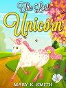 楽天Kobo電子書籍ストアで買える「The Lost Unicorn【電子書籍】[ Mary Smith ]」の画像です。価格は114円になります。