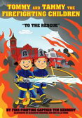"Tommy and Tammy The Firefighting Children: ""To The Rescue""【電子書籍】[ Kennedy, Tim ]"