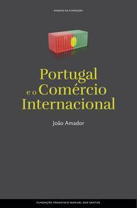 Portugal e o com?rcio internacional【電子書籍】[ Jo?o Amador ]