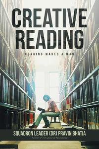 Creative ReadingReading Makes a Man【電子書籍】[ Squadron Leader (DR) Pravin Bhatia ]