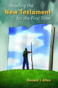 Reading the New Testament for the First Time【電子書籍】[ Ronald J. Allen ]